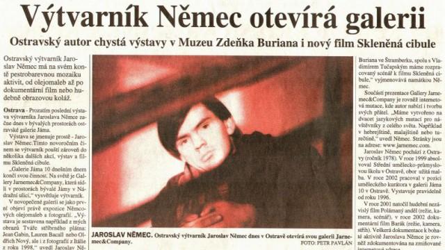 Jiroušek, Martin: Výtvarník Němec otevírá galerii, in MS Dnes 12. 1. 2004