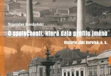 Stanislav Konkolski: O společnosti, která dala profilu jméno – Historie Jäkl Karviná, a. s.