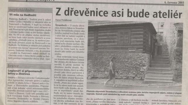 Polášková, Hana: Z dřevěnice asi bude ateliér, in MS Deník, 4. 7. 2003