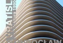 Katalog: Vratislav 20/20 – architektura 1990–2010. Současná a budoucí tvář dolnoslezské metropole v architektonických návrzích a realizacích