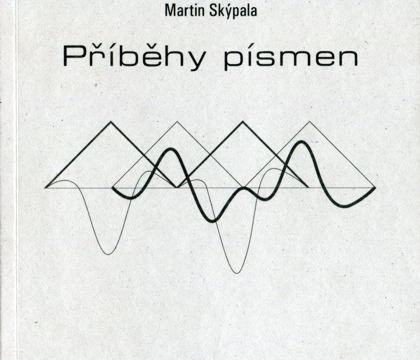 Martin Skýpala: Příběhy písmen