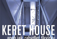 KERET HOUSE ... aneb jak zabydlet škvírku a ostatní projekty JAKUBA SZCZĘSNÉHO / výstava v Opavě