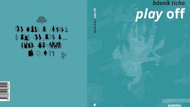 Básník Ticho: Play off / Protimluv