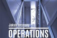 Jakub Szczęsny: OPERATIONS / DOX, Praha