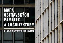 Mapa ostravských památek a architektury – 111 staveb, které stojí za to vidět